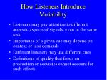 how listeners introduce variability