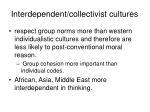 interdependent collectivist cultures