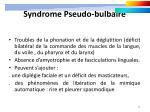 syndrome pseudo bulbaire1
