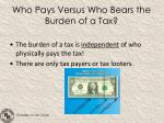 who pays versus who bears the burden of a tax