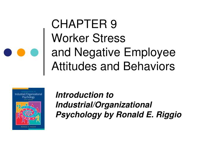 chapter 9 worker stress and negative employee attitudes and behaviors n.