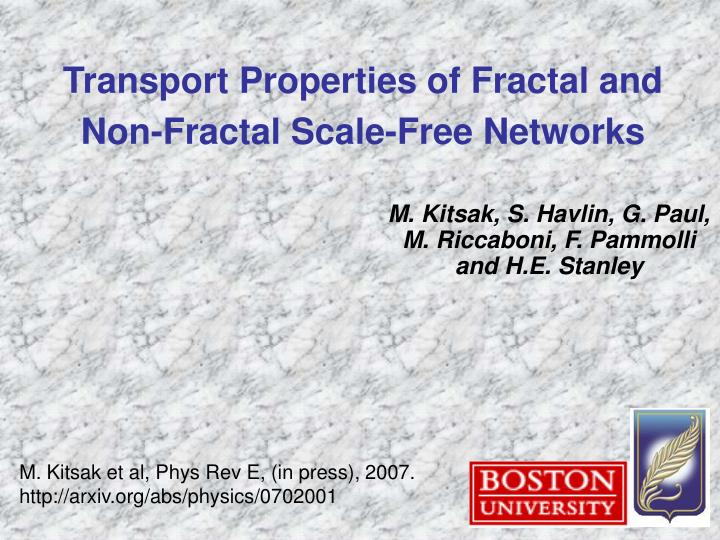 transport properties of fractal and non fractal scale free networks n.