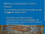 memory construction is like a mosaic