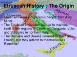etruscan history the origin