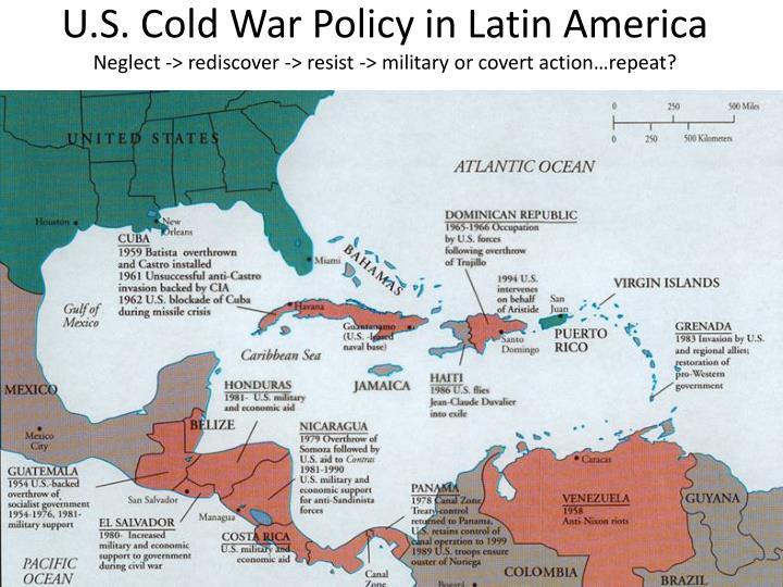 u s cold war policy in latin america neglect rediscover resist military or covert action repeat n.