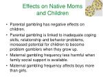 effects on native moms and children