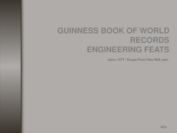 guinness book of world records engineering feats n.