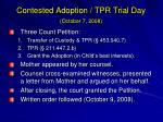 contested adoption tpr trial day october 7 2008