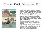 farmer goat beans and fox