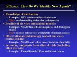 efficacy how do we identify new agents