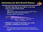 optimizing the risk benefit balance