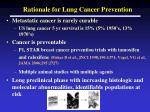 rationale for lung cancer prevention