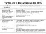 vantagens e desvantagens das tims2