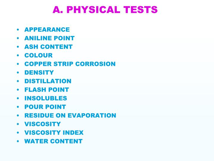 A. PHYSICAL TESTS