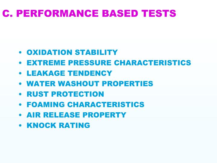 C. PERFORMANCE BASED TESTS