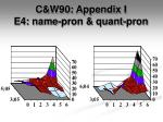 c w90 appendix i e4 name pron quant pron