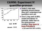 c w90 experiment iv quantifier pronoun