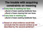 the trouble with acquiring constraints on meaning