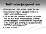truth value judgment task