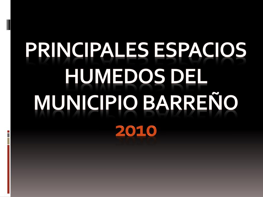 principales espacios humedos del municipio barre o 2010 l.