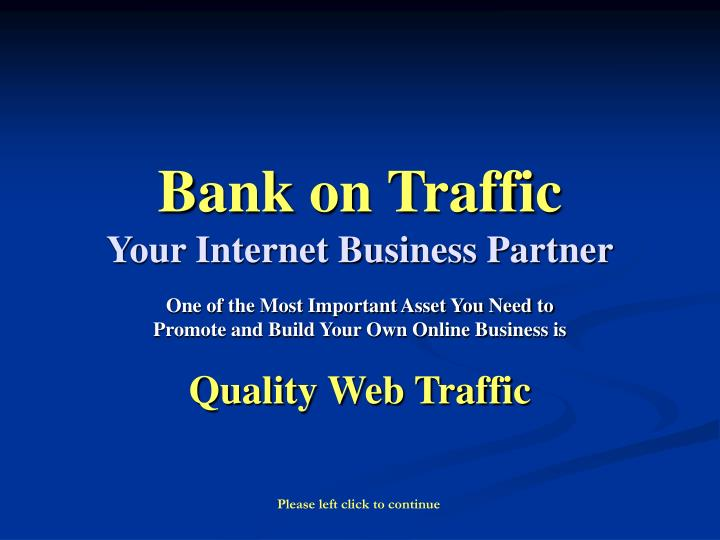 bank on traffic your internet business partner n.