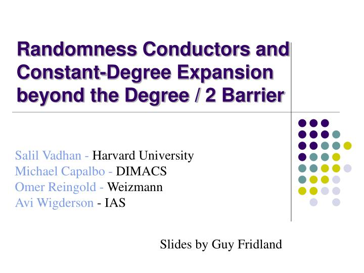 randomness conductors and constant degree expansion beyond the degree 2 barrier n.