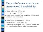 the level of water necessary to preserve food is establish by