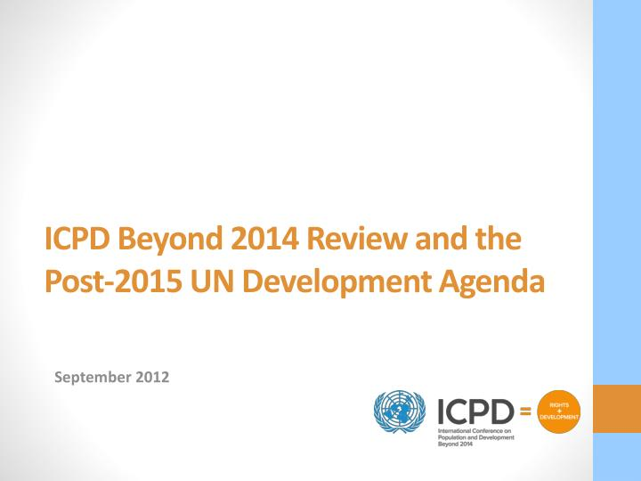 icpd beyond 2014 review and the post 2015 un development agenda n.
