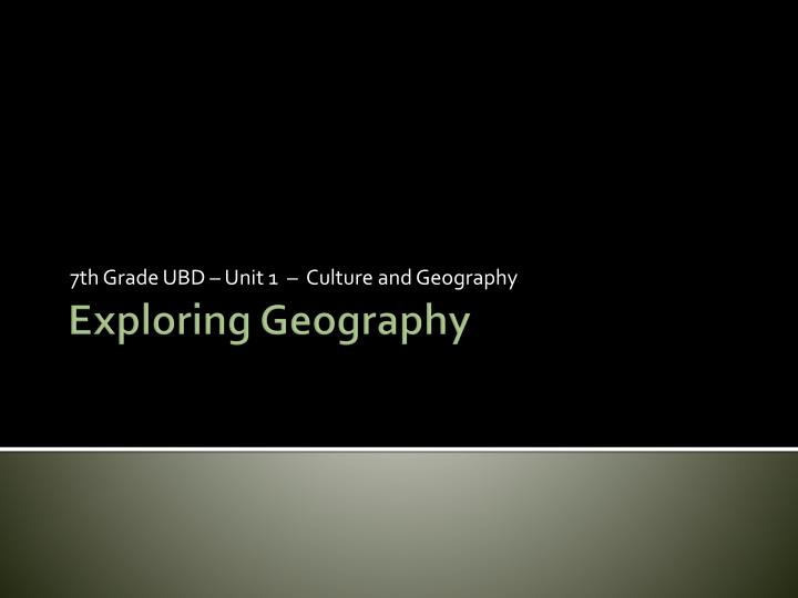 7th grade ubd unit 1 culture and geography