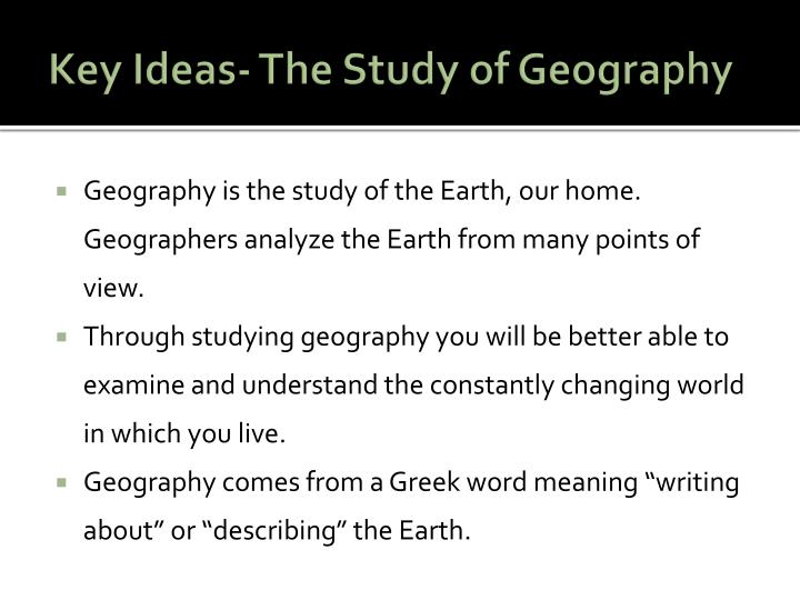 Key Ideas- The Study of Geography