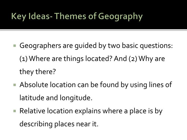 Key Ideas- Themes of Geography