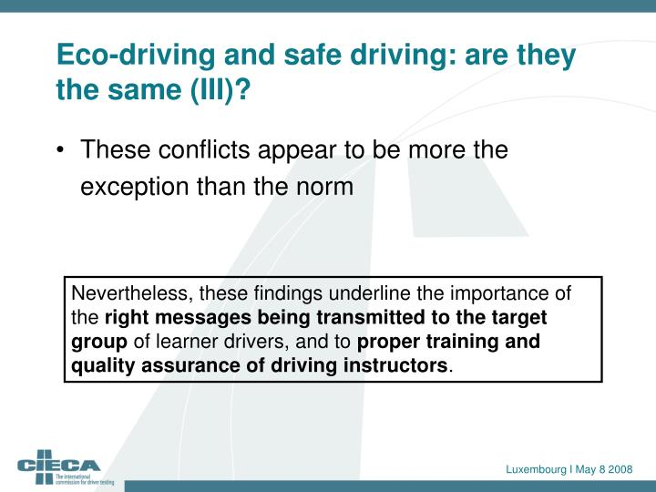 Eco-driving and safe driving: are they the same (III)?