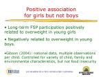 positive association for girls but not boys