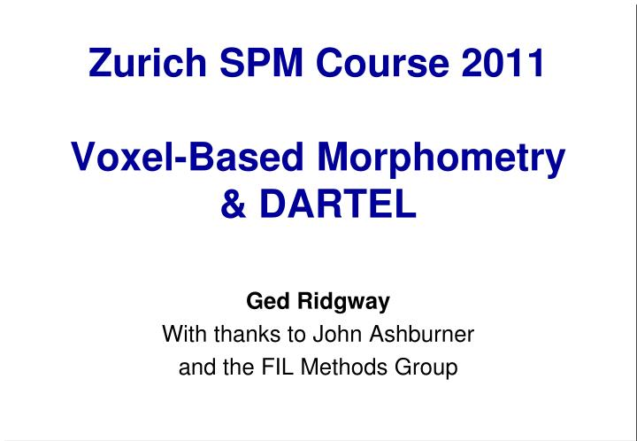 zurich spm course 2011 voxel based morphometry dartel n.