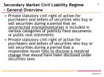 secondary market civil liability regime general overview
