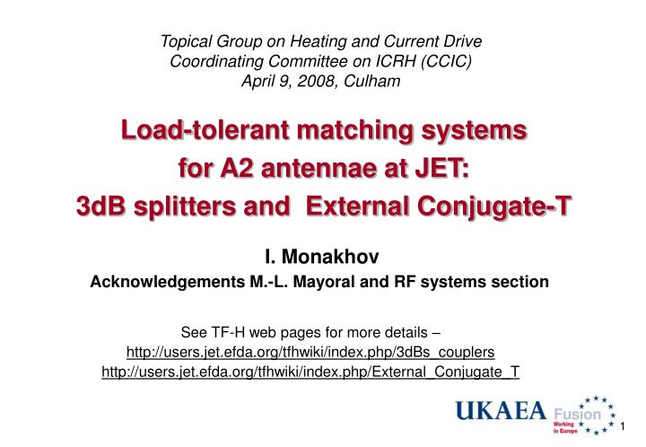 PPT - Load-tolerant matching systems for A2 antennae at JET: 3dB
