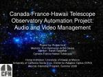 canada france hawaii telescope observatory automation project audio and video management