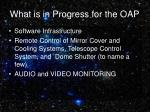 what is in progress for the oap