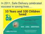 in 2011 safe delivery celebrated success in saving lives