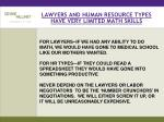 lawyers and human resource types have very limited math skills