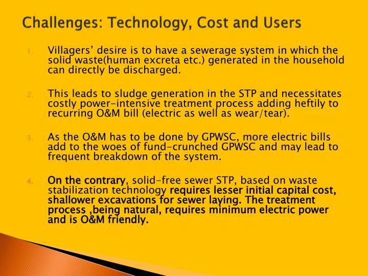 Challenges: Technology, Cost and Users