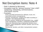 not encryption items note 4