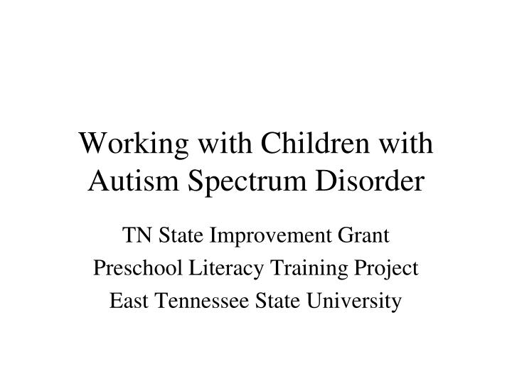working with children with autism spectrum disorder n.