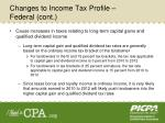 changes to income tax profile federal cont1