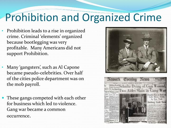 bootlegging and organized crime during the time of pohibition in the united states in the 1920s Presidents of the united states crime, corruption, social problems, and tax burdens many of whom had been exposed to alcohol for the first time.