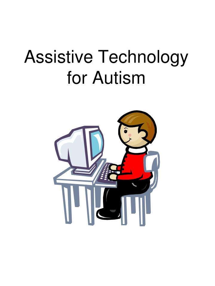 Assistive Technology for Autism