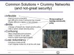 common solutions crummy networks and not great security