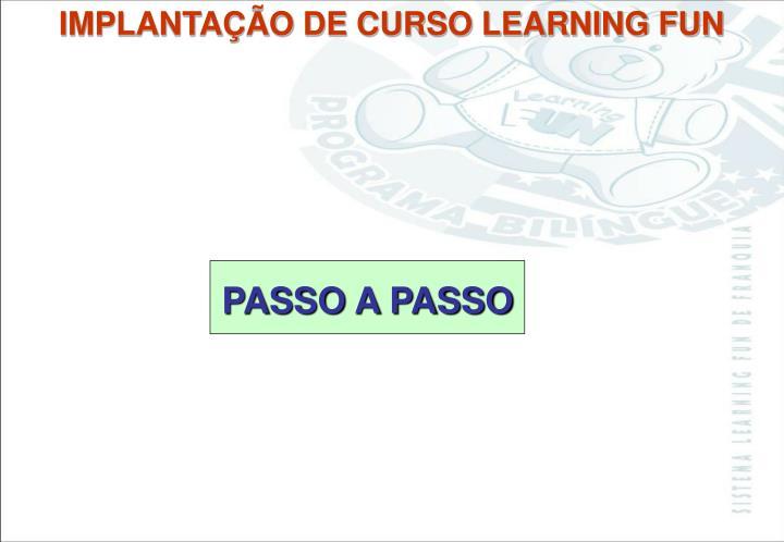 IMPLANTAÇÃO DE CURSO LEARNING FUN