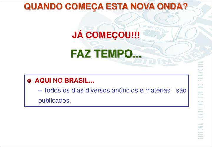 JÁ COMEÇOU!!!