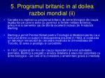 5 programul britanic in al doilea razboi mondial ii